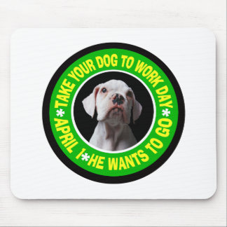 TAKE YOUR DOG TO WORK DAY--Bulldog Mouse Pad