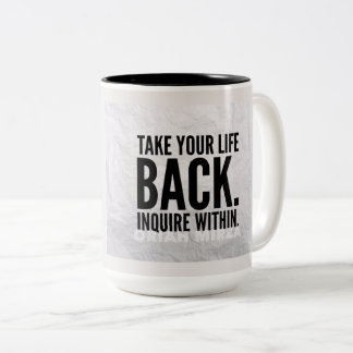 Take your life back quote Two-Tone coffee mug