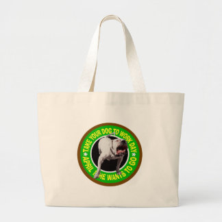 TAKE YOUR PITBULL TO WORK DAY CANVAS BAGS