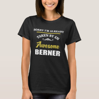 Taken By An Awesome BERNER. Gift Birthday T-Shirt