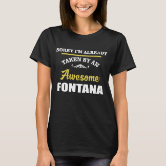 Taken By An Awesome FONTANA. Gift Birthday T-Shirt