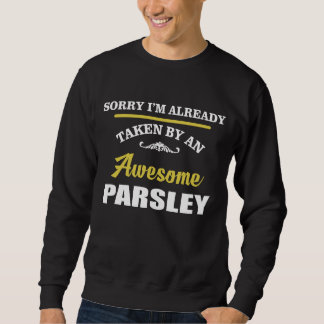 Taken By An Awesome PARSLEY. Gift Birthday Sweatshirt