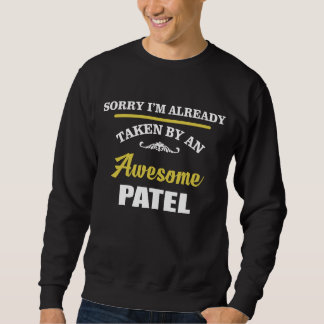 Taken By An Awesome PATEL. Gift Birthday Sweatshirt