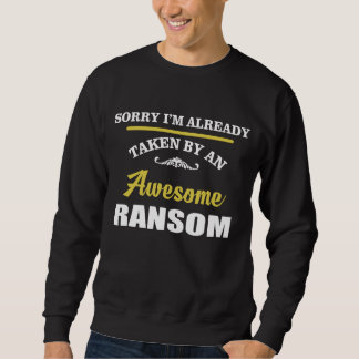 Taken By An Awesome RANSOM. Gift Birthday Sweatshirt