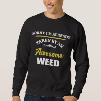 Taken By An Awesome WEED. Gift Birthday Sweatshirt