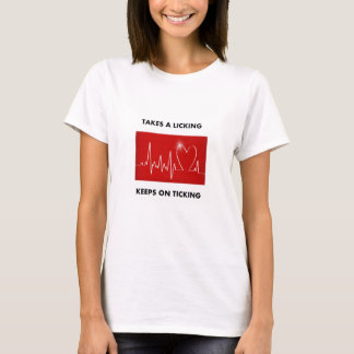 Takes a licking - Keeps on ticking T-Shirt