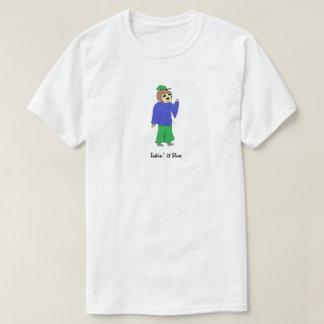 Takin' it Slow T-Shirt