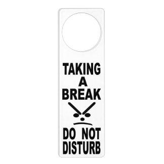 Taking A Break Do Not Disturb Door Hanger