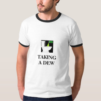 Taking A Dew T-Shirt
