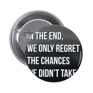 Taking Risks Inspirational Motivational Quote 6 Cm Round Badge