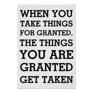 Taking things for granted poster