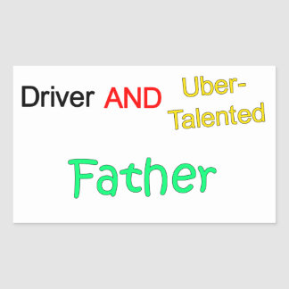 Talented Uber Driver and FATHER Sticker