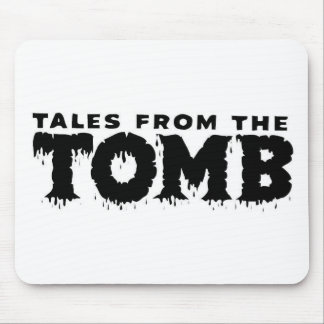 TALES FROM THE TOMB MOUSE PAD