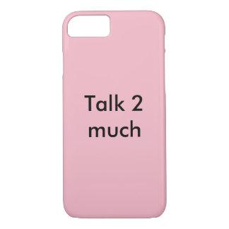 Talk 2 much iPhone 8/7 case