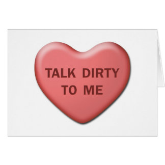 """Talk Dirty To Me"" Valentine Card"