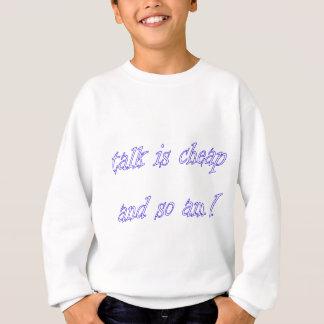 talk is cheap sweatshirt