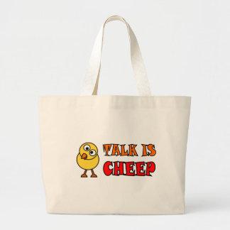 Talk Is Cheep Bags
