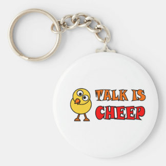 Talk Is Cheep Key Chains