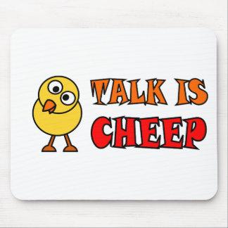 Talk Is Cheep Mousepad
