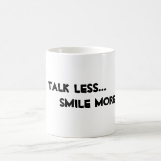 """Talk Less. Smile More."" mug"