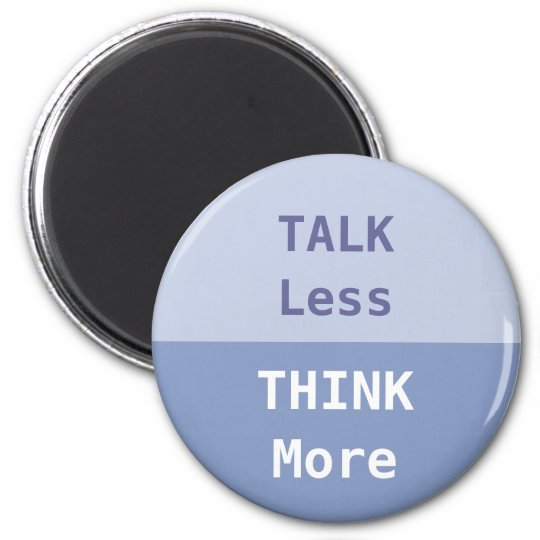 Talk Less, Think More Slogan Magnet