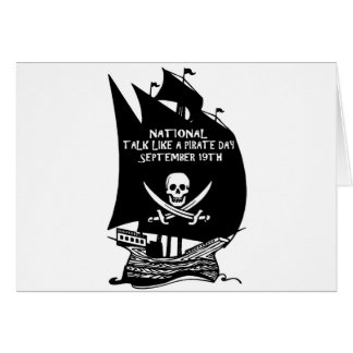 Talk Like A Pirate Day Ship Greeting Card