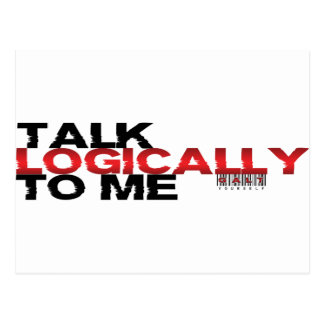 Talk Logically To Me Postcard