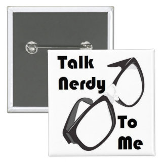 Talk Nerdy to Me! 15 Cm Square Badge