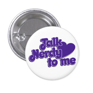 Talk Nerdy to me 3 Cm Round Badge