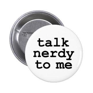 talk nerdy to me 6 cm round badge