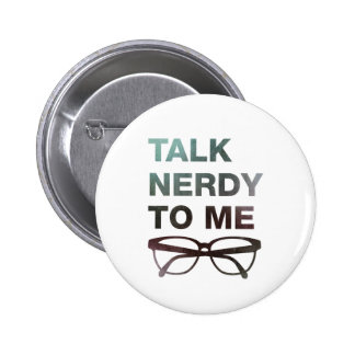 talk nerdy to me pinback buttons