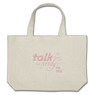 Talk Nerdy to me Canvas Bags