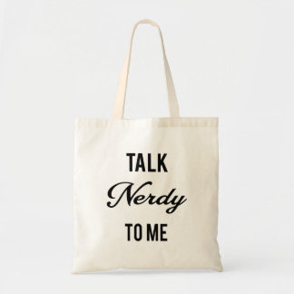 Talk Nerdy to Me Budget Tote Bag