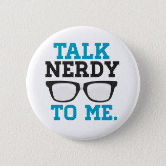 Talk Nerdy to Me Funny Spectacles 6 Cm Round Badge
