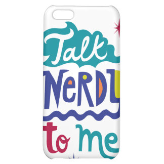 Talk Nerdy To Me iPhone 5C Covers