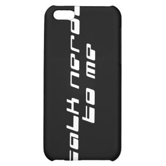 Talk Nerdy To Me Case For iPhone 5C