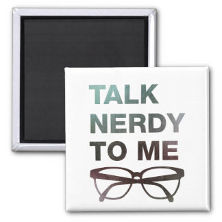 talk nerdy to me square magnet