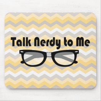 Talk Nerdy To Me Mousepads
