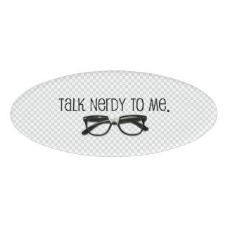 Talk Nerdy To Me Name Tag