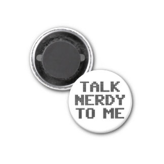 Talk Nerdy to Me Pixelated Magnet