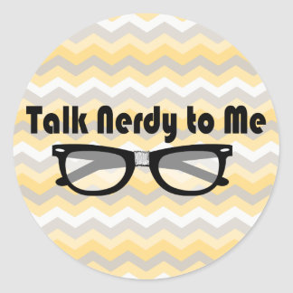 Talk Nerdy To Me Round Sticker
