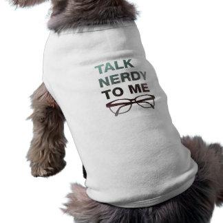 talk nerdy to me sleeveless dog shirt