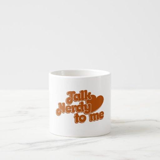 Talk nerdy to me espresso mug
