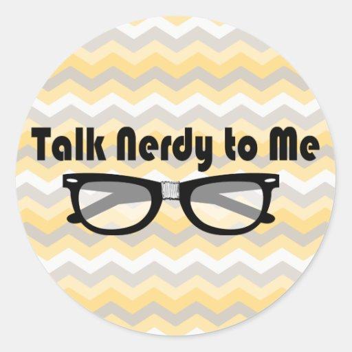 Talk Nerdy To Me Round Stickers