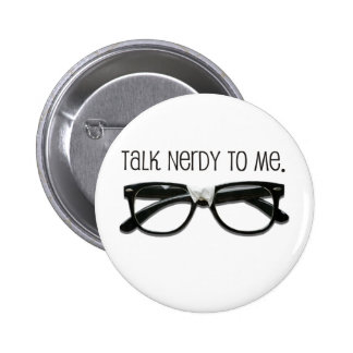 Talk Nerdy To Me with Glasses 6 Cm Round Badge