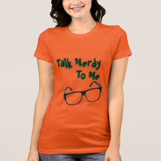 Talk Nerdy to Me Women's Shirt