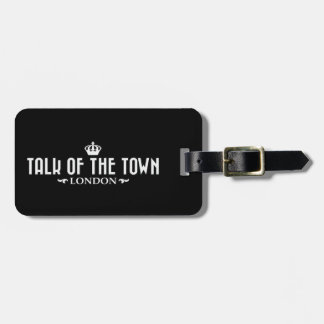 Talk of the Town - Luggage Tag