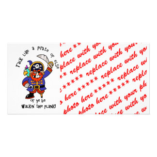 Talk Pirate or Walk The Plank - It's Pirate Day Photo Card