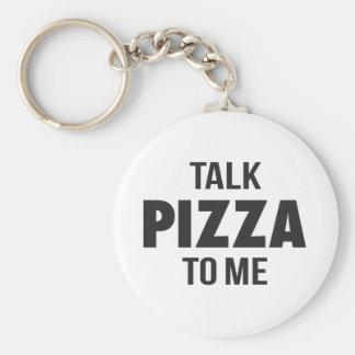 Talk Pizza to Me Funny Print Key Ring