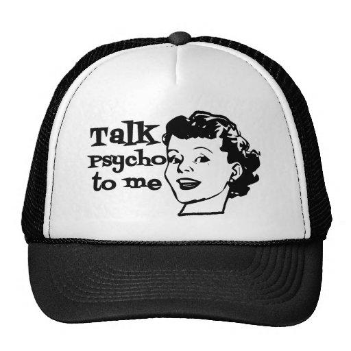 Talk Psycho To Me - Funny Retro Lady Trucker Hats